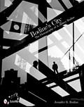Bodine's City: The Photography of A. Aubrey Bodine | Jennifer B. Bodine |