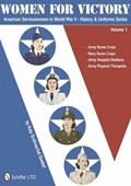 Women for Victory: American Servicewomen in World War II History and Uniforms Series - Vol 1 | Katy Endruschat Goebel |