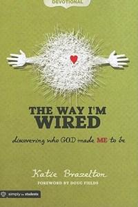 The Way I'm Wired | Katie Brazelton |