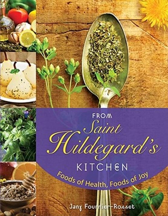 From Saint Hildegard's Kitchen
