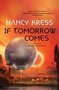 If tomorrow comes | Nancy Kress |