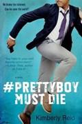 Pretty Boy Must Die | Kimberly Reid |