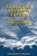 Canonizing Economic Theory | Christopher D. Mackie |