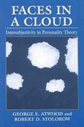 Faces in a Cloud | Atwood, George E. ; Stolorow, Robert D. |