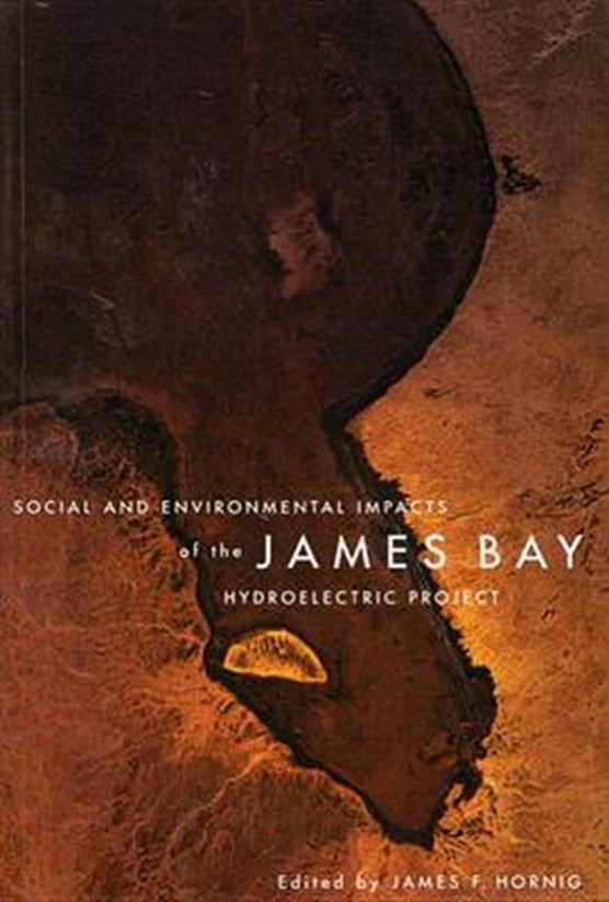 Social and Environmental Impacts of the James Bay Hydroelectric Project