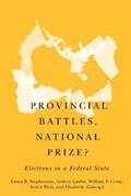 Provincial Battles, National Prize?   Laura B. Stephenson ; Andrea Lawlor ; William P. Cross ; Andre Blais  