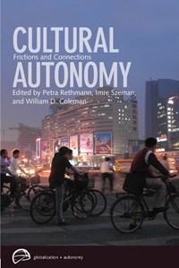 Cultural Autonomy | Petra Rethmann ; Imre Szeman ; William D. Coleman |