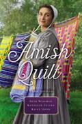 An Amish Quilt   Beth Wiseman ; Kathleen Fuller ; Kelly Irvin  