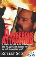 Dangerous Attraction | Robert Scott |