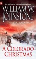 A Colorado Christmas   William W. Johnstone ; J. A. Johnstone  