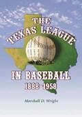 The Texas League in Baseball, 1888-1958   Marshall D. Wright  