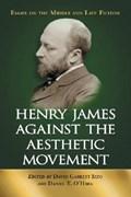 Henry James Against the Aesthetic Movement | David Garrett Izzo ; Daniel T. O'hara |