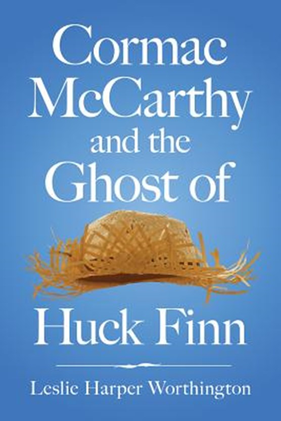 Cormac McCarthy and the Ghost of Huck Finn
