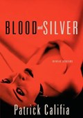 Blood and Silver | Patrick Califia |
