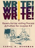 Write! Write! Write! | Carol H. Behrman |