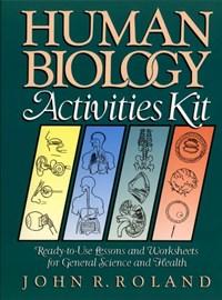 Human Biology Activities Kit | John R. Roland |