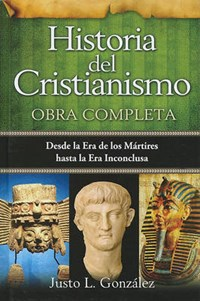 Historia del cristianismo/ The History Of Christianity | Justo González |