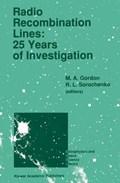 Radio Recombination Lines: 25 Years of Investigation | M.A. Gordon ; Roman L. Sorochenko |