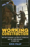 Working Construction   Kris Paap  
