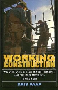 Working Construction | Kris Paap |