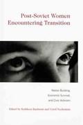 Post-Soviet Women Encountering Transition | Kathleen Kuehnast ; Carol Nechemias |