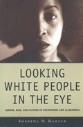 Looking White People in the Eye   Sherene Razack  