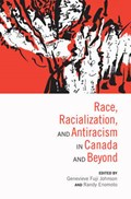 Race, Racialization & Anti-Racism in Canada and Beyond | Genevieve Fuji Johnson ; Randy Enomoto |
