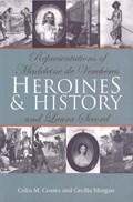 Heroines and History   Colin M. Coates ; Cecilia Morgan  