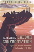 Harnessing Labour Confrontation   Peter S. McInnis  