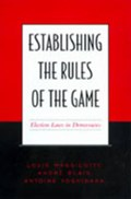 Establishing the Rules of the Game | Andre Blais ; Louis Massicotte ; Antoine Yoshinaka |