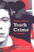 Responding to Youth Crime in Canada   Carla Cesaroni ; Anthony N. Doob  