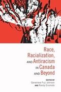 Race, Racialization & Anti-Racism in Canada and Beyond | Fuji Johnson, Genevieve ; Enomoto, Randy |