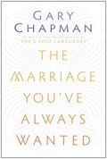 The Marriage You've Always Wanted | Gary D. Chapman |