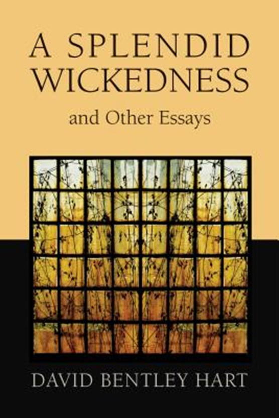 Splendid Wickedness and Other Essays