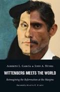 Wittenberg Meets the World | Alberto L. Garcia ; John A. Nunes |