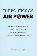 The Politics of Air Power   Rondall R. Rice  