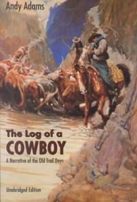 The Log of a Cowboy   Andy Adams  