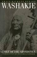 Washakie, Chief of the Shoshones   Grace Raymond Hebard  