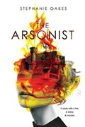 The Arsonist | Stephanie Oakes |