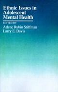 Ethnic Issues in Adolescent Mental Health   Stiffman, Arlene Rubin ; Davis, Larry E.  