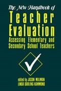 The New Handbook of Teacher Evaluation   Millman, Jason ; Darling-Hammond, Linda  