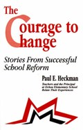 The Courage to Change   Heckman, Paul E. ; Romero, Rebecca ; Andrade, Ana Maria ; Bishop, Suzanne  