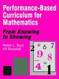 Performance-Based Curriculum for Mathematics | Burz, Helen L. ; Marshall, Kit |