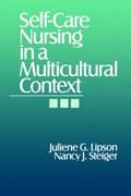 Self-Care Nursing in a Multicultural Context | Lipson, Juliene G. ; Steiger, Nancy J. |