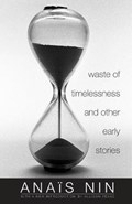 Waste of Timelessness and Other Early Stories   Anais Nin  