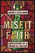 Misfit Faith | Jason J. Stellman |
