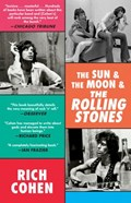 The Sun & The Moon & The Rolling Stones   Rich Cohen  