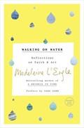 Walking on Water | Madeleine L'engle ; Sara Zarr ; Lindsay Lackey |