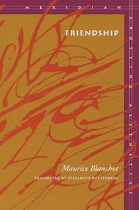 Friendship | Maurice Blanchot ; Elizabeth Rottenberg |