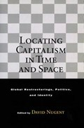 Locating Capitalism in Time and Space | David Nugent |